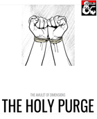The Holy Purge: One Shot Rescue Mission