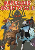 Marvellous Archetypes 2 - Mutant Archetypes