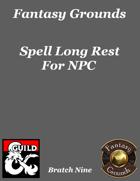 Fantasy Grounds 'Spell Long Rest For NPC' extension