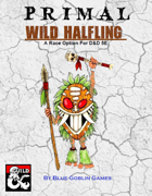 PRIMAL - Wild Halfling: A Race Option for Dungeons and Dragons 5E