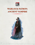 Warlock Patron: Ancient Vampire