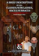 A brief description of all Classes/Subclasses, Races/Subraces