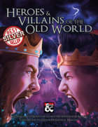 Heroes & Villains of the Old World