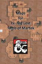 I5 The Lost Tomb of Martek - Maps