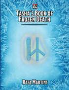 Tasha's Book of Frozen Death