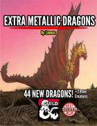 Extra Metallic Dragons