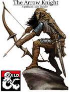 The Arrow Knight - Paladin Variant