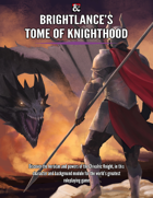 BRIGHTLANCE'S TOME OF KNIGHTHOOD