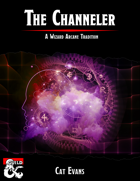 Arcane Tradition: The Channeler