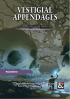 Vestigial Appendages - the Lost Armament of the Amber Temple