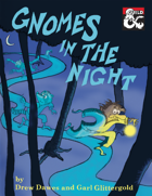 Gnomes in the Night