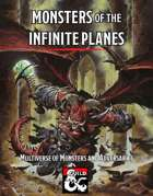 Monsters of the Infinite Planes