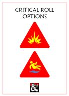 Critical Roll Options