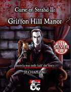 Curse of Strahd II: Griffon Hill Manor