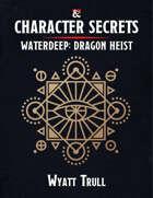 Character Secrets - Waterdeep: Dragon Heist