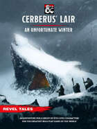 Cerberus Lair' - An Unfortunate Winter