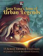 Sora Esma's Tome of Urban Legends: 13 Across Eberron Folktales