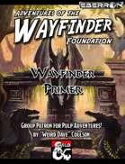 Wayfinder Foundation Primer