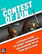 The Contest of Fun (Gladiatorial PVP arena combat tournament)