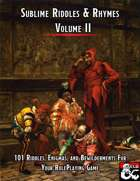Sublime Riddles & Rhymes Vol II: 101 Riddles For Your RPG