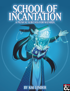 Musical Subclasses: School of Incantation