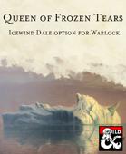 Queen of Frozen Tears Patron: an Icewind Dale option for Warlocks