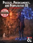Puzzles, Predicaments, and Perplexities III