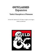 OUTCLASSED: Tasha's Panopticon of Nemeses