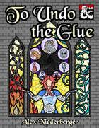 To Undo the Glue