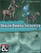 Dragon Barrow Encounter Essentials
