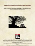 25 random encounters in the woods