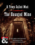 A Town Called Mud: The Haunted Mine