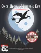 Once Upon a Winter's Eve: a 5th-level Christmas/Holiday One-Shot
