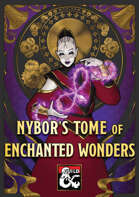 Nybor's Tome of Enchanted Wonders – wondrous items and expanded enchantment rules for 5th edition