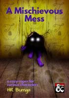 A Mischievous Mess