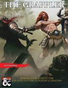 The Grappler- A Martial Class for DND 5e