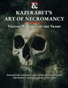 Kazerabet's Art of Necromancy Volume IV: Tools of the Trade