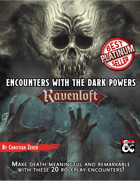 Encounters with the Dark Powers