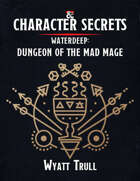 Character Secrets: Waterdeep: Dungeon of the Mad Mage