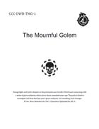 CCC-DWB-TMG-1 The Mournful Golem