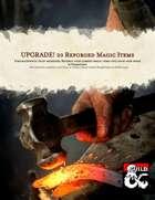UPGRADE! 20 Reforged Magic Items