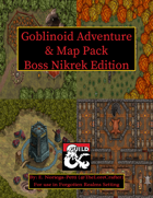 Goblinoid Adventure & Map Pack Boss Nikrek Edition