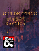 Guildkeeping: Campaigns and Conspiracies in Ravnica