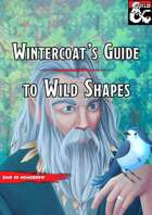 Wintercoat's Guide to Wild Shapes