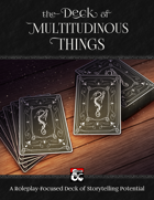 The Deck of Multitudinous Things