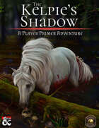 The Kelpie's Shadow: A Player Primer Adventure (Fantasy Grounds)