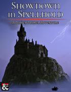 Showdown in Spellhold: A Player Primer Adventure
