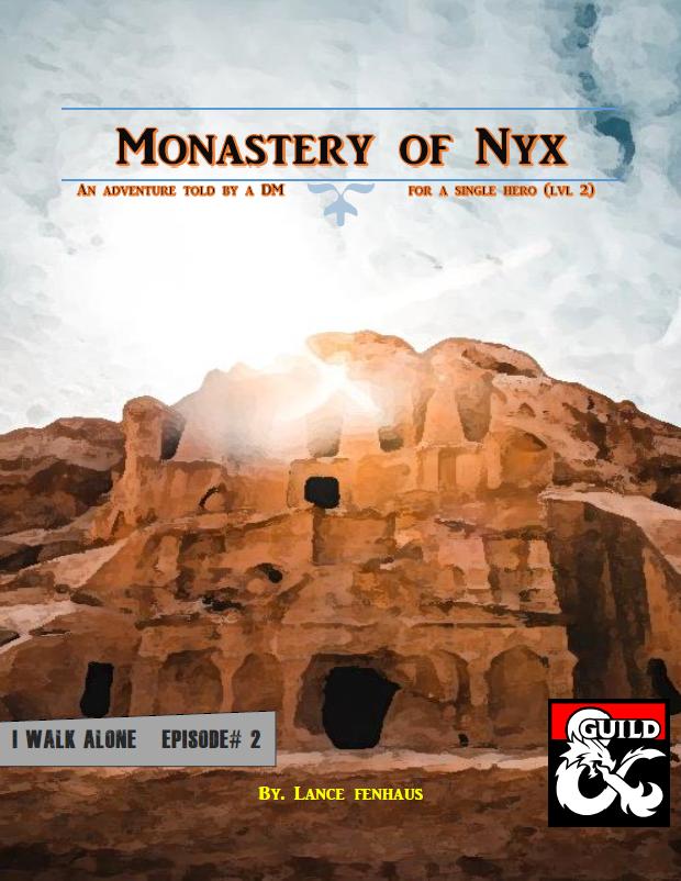 The Monastery of Nyx - I Walk Alone Ep. #2