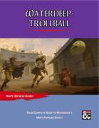 Waterdeep: Trollball