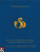 Eoth Khalstan's Revised Encyclopaedia of Great Animals & Draconic Beings